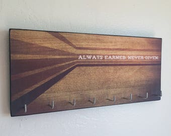 "Race Medal Holder /  Race Medal Hanger. ""Always Earned Never Given"" Wood Wall Mounted Wood Organizer. CUSTOMIZATiON Available"
