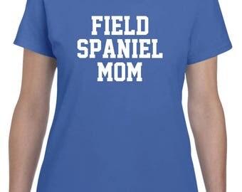 Field Spaniel Mom Shirt Tshirt Dog