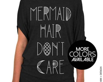 Mermaid Hair Don't Care - Slouchy Tee Shirt (Small - Plus Sizes) - More Colors Available - Black, Gray or White Tees