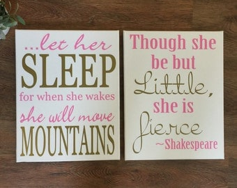 Though she be but little she is fierce, Let her sleep for when she wakes she will move mountains, girls bedroom wall sign, girls wall decor