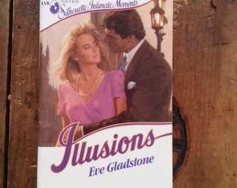 Illusions by Eve Gladstone (1986,Paperback) Silhouette Intimate Moments