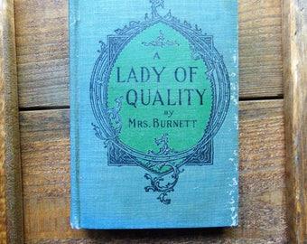 1899 A Lady of Quality, Mrs. Burnett, Antique Book