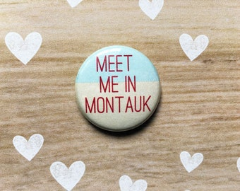 Meet Me in Montauk Eternal Sunshine of the Spotless Mind- one inch pinback button magnet