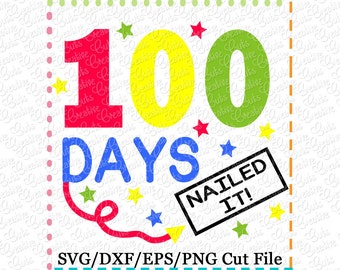 100 days of school Nailed It! SVG Cutting File, 100th day of school svg, 100 days brighter svg, 100 days cuter svg, 100th day cutting file