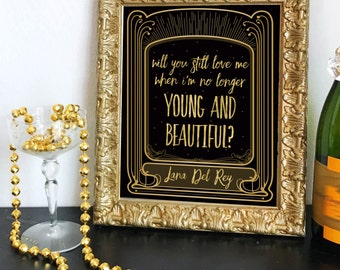 Printable Lana Del Rey will you still love me when i'm not longer young and beautiful Sign Art Deco Great Gatsby Instant Download
