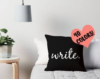Writer Pillow, Write Pillow, Writing Pillow, Writer Throw Pillow, Write Pillow Case, Writing Toss Pillow, Writer Pillow Cover, Writer Pillow