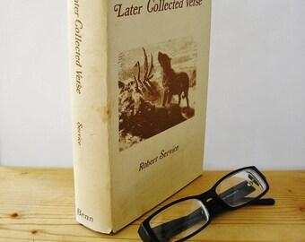 Vintage poetry book Later Collected Verse Robert W Service 1979 hardback British-Canadian poet Yukon Klondike Gold Rush 283