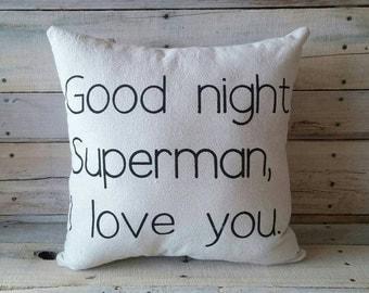 Goodnight Superman I love you, Childrens Pillow, Little Boy Pillow, Nursery Room Decor, Baby Shower Gift