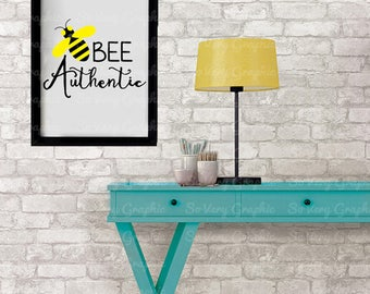 Bee Authentic | Cutting & Printable File | svg | eps | png | dxf | Honey Bee | T-Shirt | Spring | Home Decor | HTV | Vinyl Design