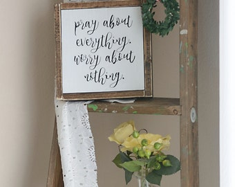 Pray About Everything Worry About Nothing | Sign | Framed Sign |Farmhouse Sign | Farmhouse Decor | Distressed | Rustic Decor | Farmstyle