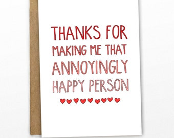 Valentines Card | Love Card ~ Annoyingly Happy! by Cypress Card Co.