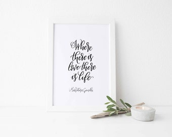 Where There is Love There is Life Hand Lettered Digital Print (Instant Download, PDF, Gandhi Quote, Calligraphy Print)