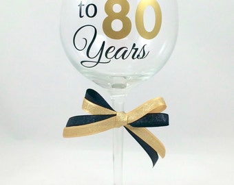 80th Birthday Wine Glass, Cheers to 80 Years Wine Glass,  Birthday Wine Glass, Custom 80th Birthday Wine Glass, Custom Birthday Glass