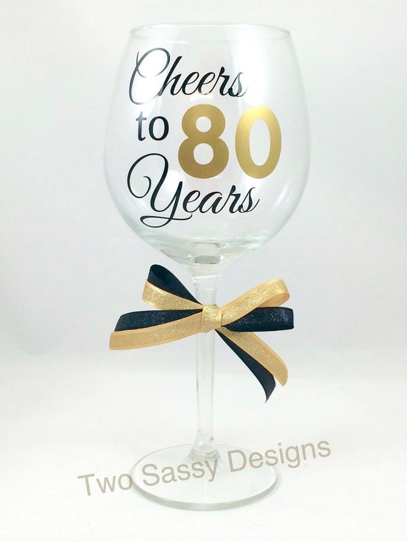 80th Birthday Wine Glass Cheers To 80 Years Wine Glass