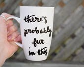 "Funny Cat Mug, ""ther..."