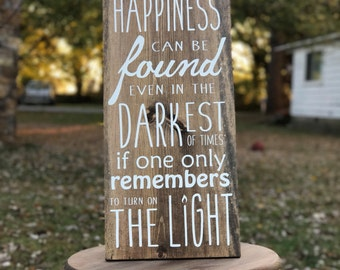 Happiness Can Be Found Even In The Darkest Of Times / Dumbledore Quote / Inspirational sign / Harry Potter Art / Nerd Wall Art / Geek Gift