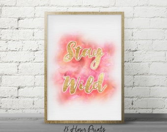Instant Download - Stay Wild Pink Watercolor Art Print