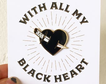 With All My Black Heart Hard Enamel Pin