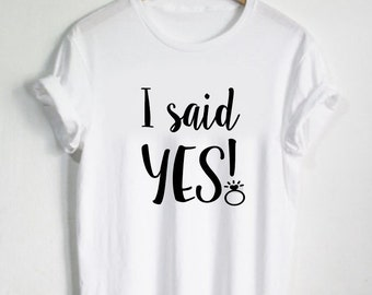 I said YES Shirt - Bride Tshirt - Bachelorette Shirt - Wedding Tee Wifey Shirt Wifey Shirts Married Womans Shirt Honeymoon Tshirt Cute Ring