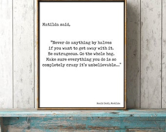 Printable Art, Matilda Roald Dahl Print, Large Art, Digital Download, apartment decor, never do anything by halves 8x10 16x20