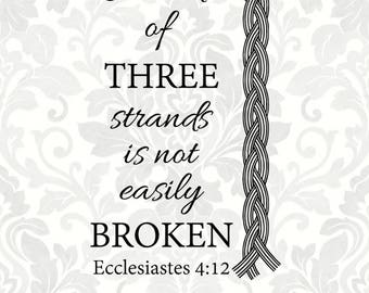 A cord of three strands is not easily broken Ecclesiastes 4:12 (SVG, PDF, Digital File Vector Graphic)