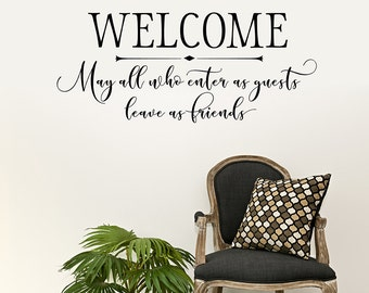 Welcome Wall Decal - Entryway Decor - Modern Calligraphy Wall Art - May all who enter as guests leave as friends wall decal