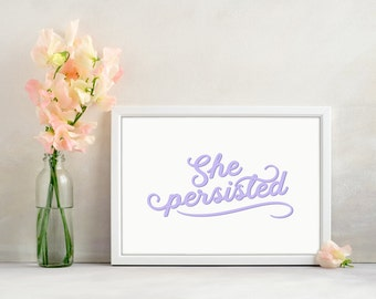 She Persisted, Feminist Quote, Elizabeth Warren, Art Print, Feminism, Inspirational, Political, Digital Print