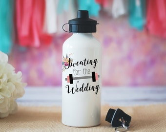 Sweating for the Wedding Water Bottle, Bride Workout Water Bottle, Engagement Gift, Wedding Gift, Bride Gift, Wedding Water Bottle Tumbler