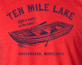 Ten Mile Lake, Screen Printed Shirt, Ten Mile Lake Shirt, Lake Shirt, Minnesota Shirt, Lake Life, Minnesota Lake, Life Is Better At The Lake