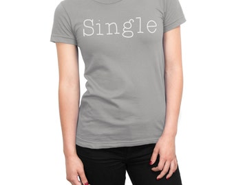 Single..And Loving it tee shirt