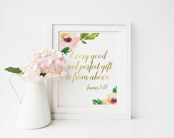 Every good and perfect gift James 1:17 Scripture Printable Nursery Wall Art Christian Art Bible Verse Print Floral Nursery Gold Typography