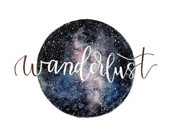 Wanderlust - hand painted watercolor with lettering