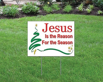 "Jesus is the Reason for the Season - 16"" x 12"" Yard/Home Sign with Stake - Single Sided"