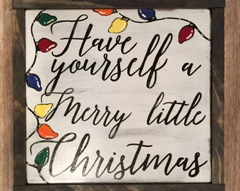 Christmas Wood Sign; Have Yourself A Merry Little Christmas; Merry Christmas Sign; Merry Christmas Wood Sign