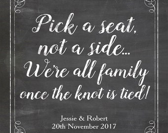 Personalised 'Pick a Seat not a Side' Chalkboard Wedding Poster or Sign