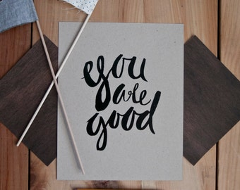 You are Good 8x10 print
