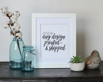 PRINT & SHIP, Wall Art, Home Decor, Inspirational Quote, Motivational Art