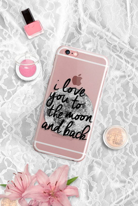 iPhone 7 Plus Case Clear iPhone 7 Case Clear Quote iPhone 5s Case Moon iPhone 6S Plus I Love you to Moon and Back iPhone 6 Plus Case Clear