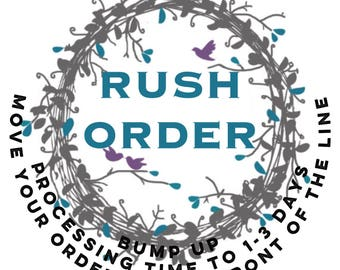 Upgrade to RUSH ORDER