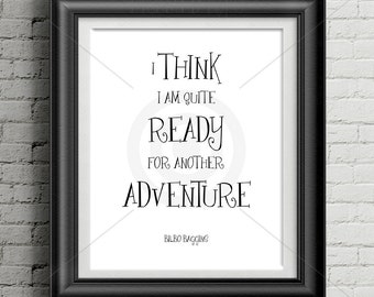 The Hobbit Wall Art Print * Nursery Room Decor * Baby Shower Gift * Bilbo Baggins Quote I Think I Am Quite Ready For Another Adventure 1751