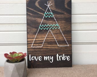 Made to Order: Love My Tribe- string art teepee sign - wall decor