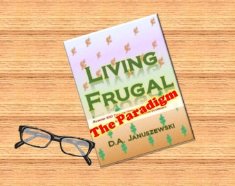 Living Frugal - The Paradigm. an eBook about finances and saving money