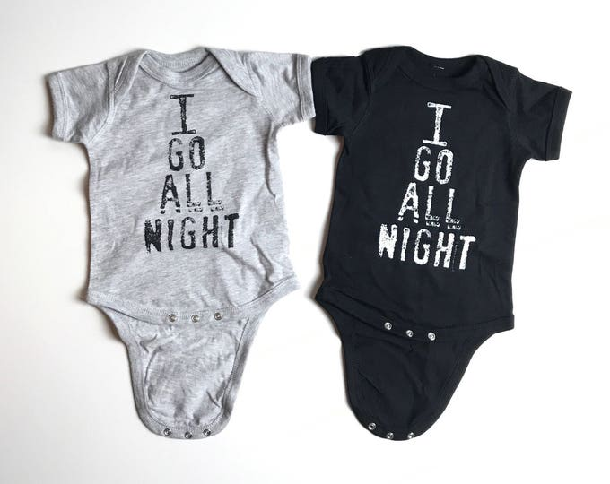 Featured listing image: Onesie- I Go All Night , Baby Gear, Toddler