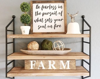 Be Fearless In The Pursuit Of What Sets You On Fire Wood Sign