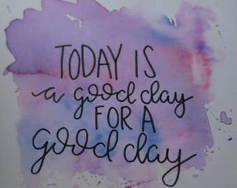 Good Day Watercolor