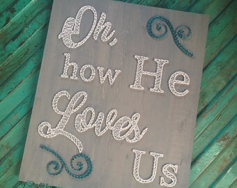 Oh how he loves us stringart sign