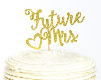 Future Mrs. Cake Topper, Bachelorette Cake Topper, Engagement Cake Topper, Glitter Cake Topper, Bridal Shower Cake Topper, Bride Topper