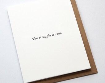 The Struggle is Real // Letterpress