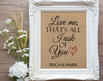 Phantom, Opera Gift, Love me that is all I ask of you burlap sign, Engagement Gift, Wedding Gift, Anniversary Gift, Broadway Wedding Gift