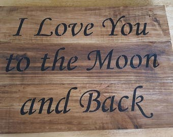 Rustic Timber Sign - I Love You to the Moon and Back